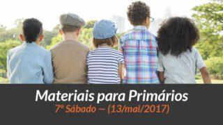 Materiais: Primários – 7º Sáb – Ano B/2Trim 2017