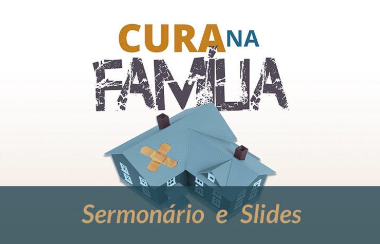 Sermonário e Slides – Cura na Família