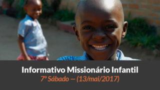 (Sáb 13/mai/2017) – Informativo Missionário Infantil