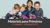 Materiais: Primários – 8º Sáb – Ano B/2Trim 2017