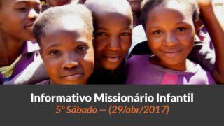 (Sáb 29/abr/2017) – Informativo Missionário Infantil