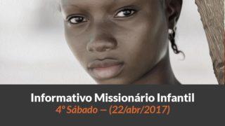 (Sáb 22/abr/2017) – Informativo Missionário Infantil
