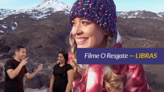 Vídeo: Filme O Resgate com Intérpretes de LIBRAS