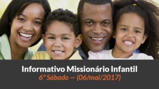 (Sáb 06/mai/2017) – Informativo Missionário Infantil