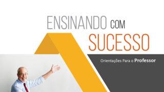 Ensinando com sucesso