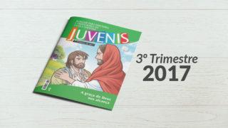 Juvenis (3ºTrim2017) Auxiliar da Lição da Escola Sabatina