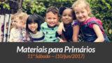 Materiais: Primários – 11º Sáb – Ano B/2Trim 2017