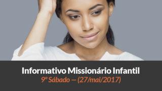 (Sáb 27/mai/2017) – Informativo Missionário Infantil