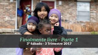 (3ºTrim17/ 3º Sáb) Informativo Mundial das Missões – Finalmente livre 1