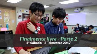 (3ºTrim17/ 4º Sáb) Informativo Mundial das Missões – Finalmente livre Parte 2