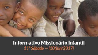 (Sáb 10/jun/2017) – Informativo Missionário Infantil