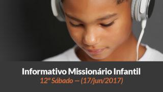 (Sáb 17/jun/2017) – Informativo Missionário Infantil