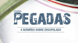 4 Sermões sobre discipulado – Projeto Pegadas 2012
