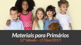 Materiais: Primários – 12º Sáb – Ano B/2Trim 2017