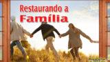 Lição 6 – Esperança Para a Família