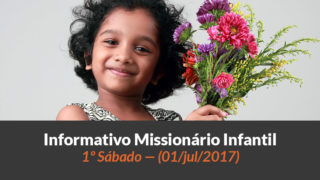 (Sáb 01/jul/2017) – Informativo Missionário Infantil