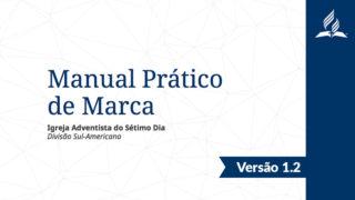 Nova Logo e Manual Prático de Marca da IASD Versão 1.2
