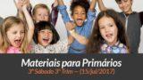 Materiais: Primários – 3º Sáb – Ano B/3Trim 2017
