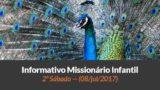 (Sáb 08/jul/2017) – Informativo Missionário Infantil