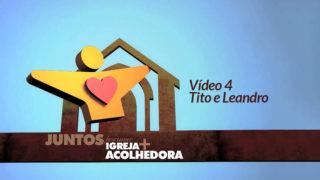 Tito e Leandro: DVD Igreja Acolhedora