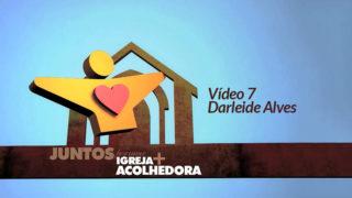 Darleide Alves: DVD Igreja Acolhedora