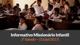 (Sáb 15/jul/2017) – Informativo Missionário Infantil