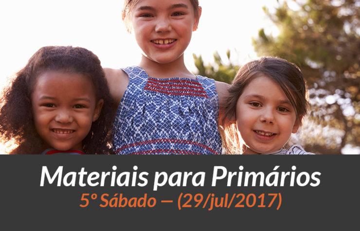 Materiais: Primários – 5º Sáb – Ano B/3Trim 2017
