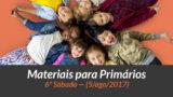 Materiais: Primários – 6º Sáb – Ano B/3Trim 2017