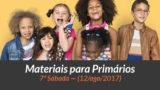 Materiais: Primários – 7º Sáb – Ano B/3Trim 2017