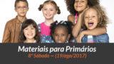 Materiais: Primários – 8º Sáb – Ano B/3Trim 2017