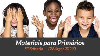 Materiais: Primários – 9º Sáb – Ano B/3Trim 2017
