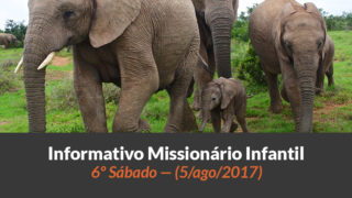 (Sáb 05/ago/2017) – Informativo Missionário Infantil
