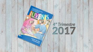 Juvenis (4ºTrim2017) Auxiliar da Lição da Escola Sabatina
