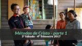 (4ºTrim17/ 3º Sáb) Informativo Mundial das Missões – Métodos de Cristo 1