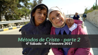 (4ºTrim17/ 4º Sáb) Informativo Mundial das Missões – Métodos de Cristo 2