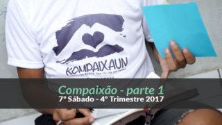 (4ºTrim17/ 7º Sáb) Informativo Mundial das Missões – Compaixão 1