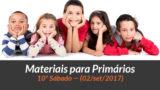 Materiais: Primários – 10º Sáb – Ano B/3Trim 2017