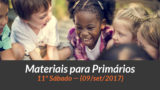 Materiais: Primários – 11º Sáb – Ano B/3Trim 2017
