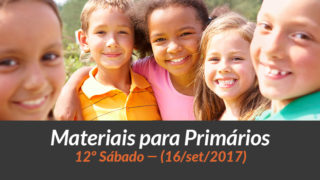 Materiais: Primários – 12º Sáb – Ano B/3Trim 2017