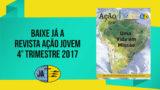 Revista Ação Jovem – 4º trimestre de 2017