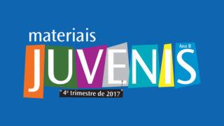 Materiais Juvenis – 4º Trimestre 2017