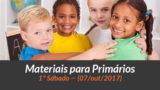 Materiais: Primários – 1º Sáb – Ano B/4Trim 2017