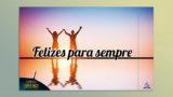 Sermão PPT 8: Felizes para sempre