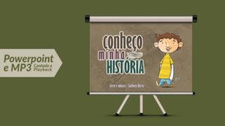 PPT e MP3 da música: Eu Conheço Minha História