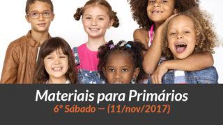 Materiais: Primários – 6º Sáb – Ano B/4Trim 2017