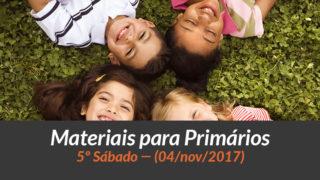 Materiais: Primários – 5º Sáb – Ano B/4Trim 2017