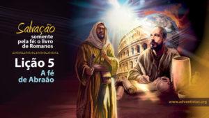 PPT: Lição 5 – A fé de Abraão