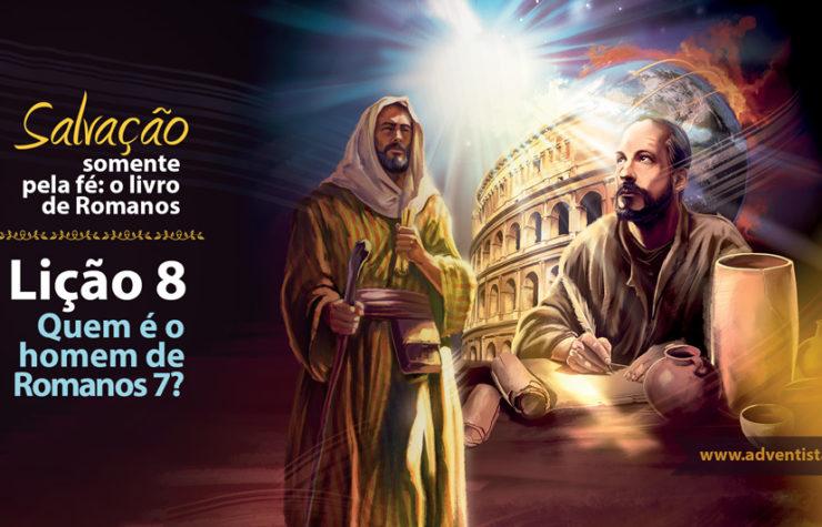 PPT: Lição 8 – Quem é o homem de Romanos 7