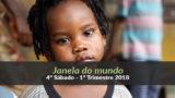 (4º Sáb / 1ºTrim18) Informativo Mundial das Missões – Janela do mundo