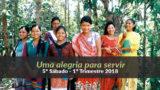 (5º Sáb / 1ºTrim18) Informativo Mundial das Missões – Uma alegria para servir